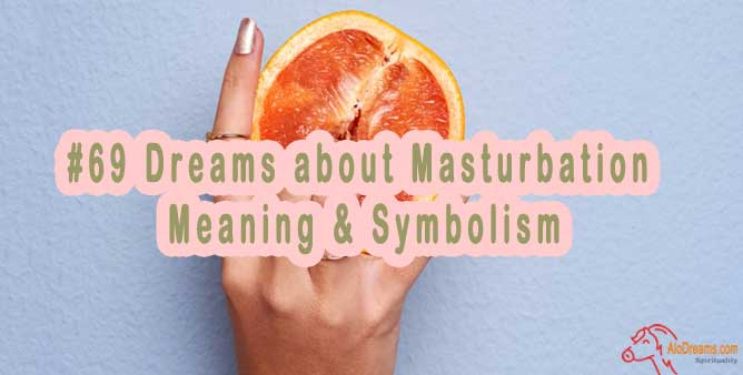 #69 Dreams about Masturbation - Meaning & Symbolism
