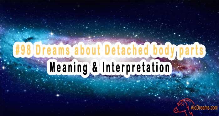 #98 Dreams about Detached Body Parts - Meaning & Interpretation